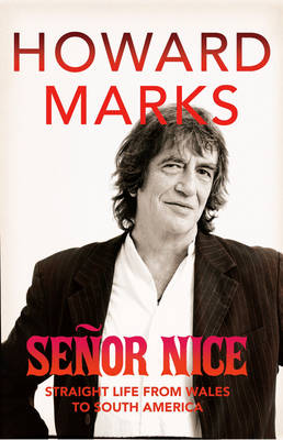 Senor Nice: Straight Life from Wales to South America (Hardback)