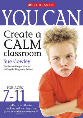 You Can Create a Calm Classroom for Ages 7-11 - You Can.. S. (Paperback)