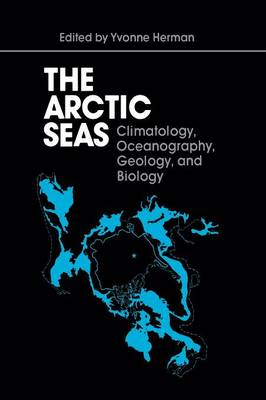 The Arctic Seas: Climatology, Oceanography, Geology and Biology (Hardback)
