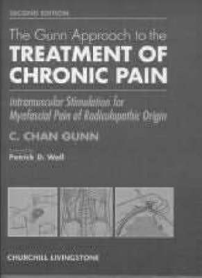 The Gunn Approach to the Treatment of Chronic Pain: Intramuscular Stimulation for Myofascial Pain of Radiculopathic Origin (Hardback)