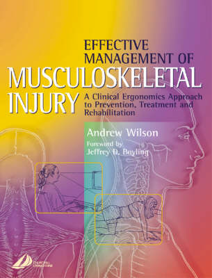 Effective Management of Musculoskeletal Injury: A Clinical Ergonomics Approach to Prevention, Treatment, and Rehab (Paperback)