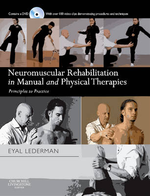 Neuromuscular Rehabilitation in Manual and Physical Therapies: Principles to Practice (Hardback)