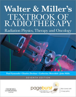 Walter & Miller's Textbook of Radiotherapy: Radiation Physics, Therapy and Oncology (Hardback)