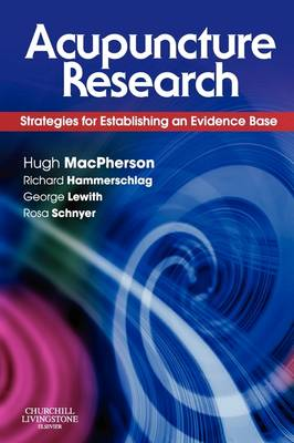 Acupuncture Research: Strategies for Establishing an Evidence Base (Paperback)