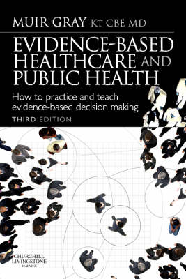 Evidence-Based Health Care and Public Health: How to Make Decisions About Health Services and Public Health (Paperback)