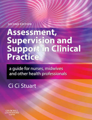 Assessment, Supervision and Support in Clinical Practice: A Guide for Nurses, Midwives and Other Health Professionals (Paperback)