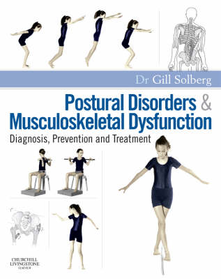 Postural Disorders and Musculoskeletal Dysfunction: Diagnosis, Prevention and Treatment (Paperback)