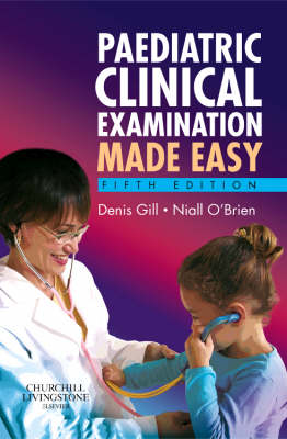 Paediatric Clinical Examination Made Easy - Made Easy (Paperback)