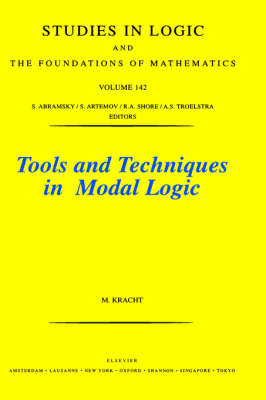 Tools and Techniques in Modal Logic - Studies in Logic and the Foundations of Mathematics v.142 (Hardback)