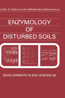 Enzymology of Disturbed Soils - Developments in Soil Science v.26 (Hardback)