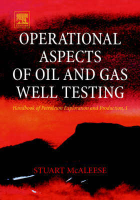 Operational Aspects of Oil and Gas Well Testing - Handbook of Petroleum Exploration & Production v.1 (Hardback)