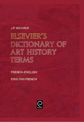 Elsevier's Dictionary of Art History Terms: French/English-English/French (Hardback)