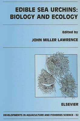 Edible Sea Urchins: Biology and Ecology - Developments in Aquaculture and Fisheries Science v. 32 (Hardback)