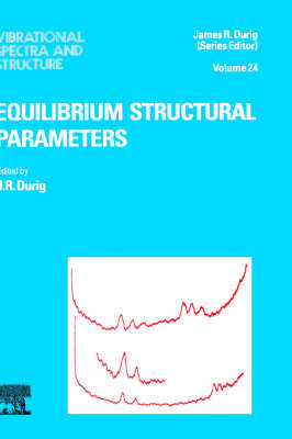 Equilibrium Structural Parameters - Vibrational Spectra and Structure v. 24 (Hardback)