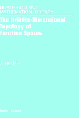 The Infinite-Dimensional Topology of Function Spaces - North-Holland Mathematical Library v. 64 (Hardback)