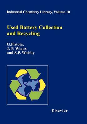 Used Battery Collection and Recycling - Industrial Chemistry Library v. 10 (Hardback)