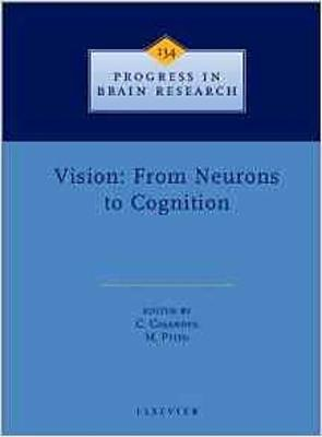 Vision: From Neurons to Cognition - Progress in Brain Research v. 134 (Hardback)