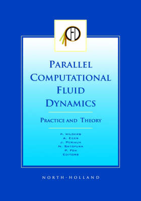 Parallel Computational Fluid Dynamics, Practice and Theory 2001: Proceedings of the Parallel CFD 2001 Conference, Egmond Aan Zee, The Netherlands (May 21-23, 2001) (Hardback)