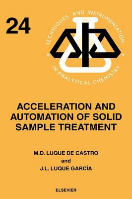 Acceleration and Automation of Solid Sample Treatment - Techniques & Instrumentation in Analytical Chemistry v. 24 (Hardback)