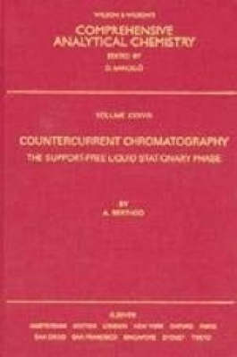 Countercurrent Chromatography: The Support-free Liquid Stationary Phase - Comprehensive Analytical Chemistry v. 38 (Hardback)