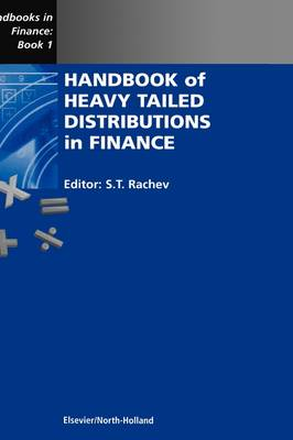 Handbook of Heavy Tailed Distributions in Finance - Handbooks in Finance Bk. 1 (Hardback)
