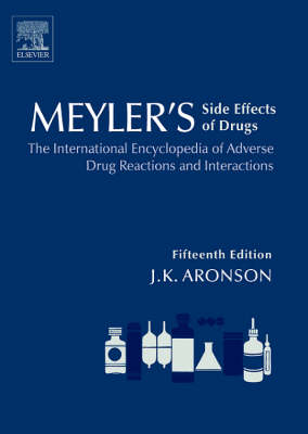Cover Meyler's Side Effects of Drugs: The International Encyclopedia of Adverse Drug Reactions and Interactions - Meyler's Side Effects of Drugs v. 1