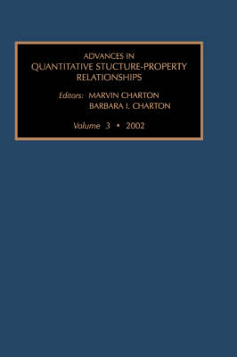 Advances in Quantative Structure Property Relationships - Advances in Quantative Structure - Property Relationships v. 3 (Hardback)