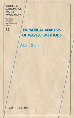 Numerical Analysis of Wavelet Methods - Studies in Mathematics & its Applications v. 32 (Hardback)