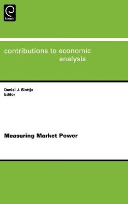 Measuring Market Power - Contributions to Economic Analysis v. 255 (Hardback)