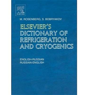 Elsevier's Dictionary of Refrigeration and Cryogenics (Hardback)