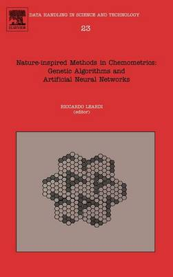 Nature-Inspired Methods in Chemometrics: Genetic Algorithms and Artificial Neural Networks - Data Handling in Science and Technology v. 23 (Hardback)