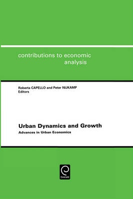 Urban Dynamics and Growth: Advances in Urban Economics - Contributions to Economic Analysis v. 266 (Hardback)