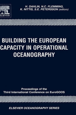 Building the European Capacity in Operational Oceanography: Proceedings 3rd EuroGOOS Conference - Elsevier Oceanography Series v. 69 (Hardback)
