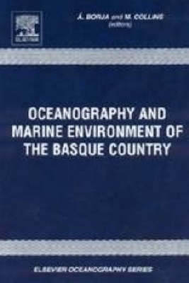 Oceanography and Marine Environment in the Basque Country - Elsevier Oceanography Series v. 70 (Hardback)