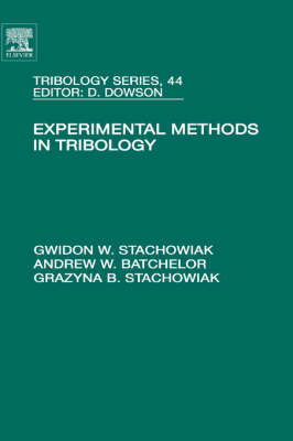 Experimental Methods in Tribology - Tribology and Interface Engineering v. 44 (Hardback)