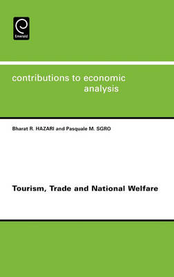 Tourism, Trade and National Welfare - Contributions to Economic Analysis v. 265 (Hardback)