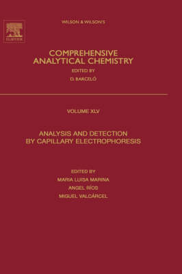 Analysis and Detection by Capillary Electrophoresis - Comprehensive Analytical Chemistry v. 45 (Hardback)