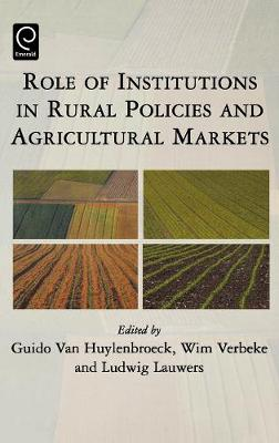 Role of Institutions in Rural Policies and Agricultural Markets (Hardback)
