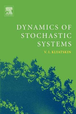 Dynamics of Stochastic Systems (Paperback)