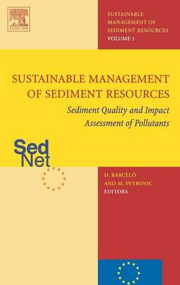 Sediment Quality and Impact Assessment of Pollutants - Sustainable Management of Sediment Resources (SEDNET) S. v. 1 (Hardback)