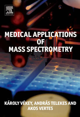 Medical Applications of Mass Spectrometry (Hardback)