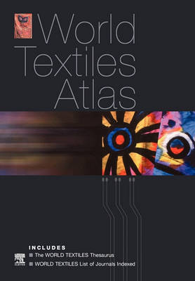 World Textiles Atlas: World Textiles Thesaurus and List of Journals Indexed: The World Textiles Thesaurus and List of Journals Indexed (Paperback)