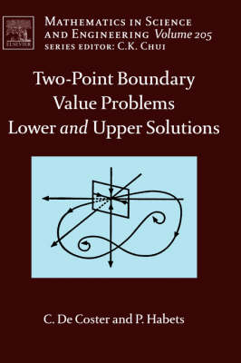 Two-Point Boundary Value Problems: Lower and Upper Solutions - Mathematics in Science & Engineering v. 205 (Hardback)