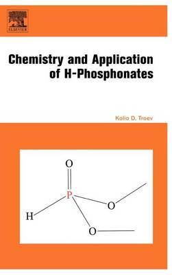 Chemistry and Application of H-Phosphonates (Hardback)