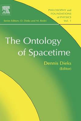The Ontology of Spacetime - Philosophy and Foundations of Physics v. 1 (Hardback)
