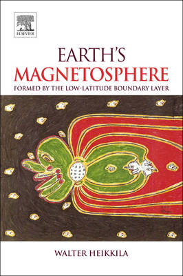 Earth's Magnetosphere: Formed by the Low Latitude Boundary Layer (Hardback)