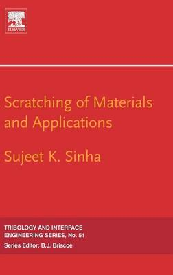 Scratching of Materials and Applications - Tribology and Interface Engineering v. 51 (Hardback)