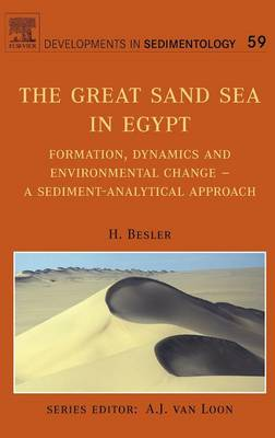 The Great Sand Sea in Egypt: Formation, Dynamics and Environmental Change - a Sediment-Analytical Approach - Developments in Sedimentology v. 59 (Hardback)