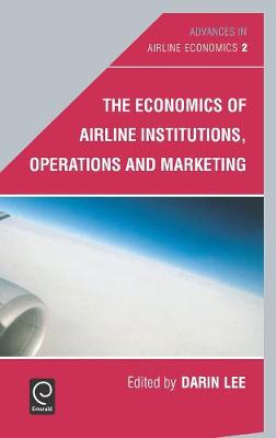 The Economics of Airline Institutions, Operations and Marketing: v. 2 (Hardback)