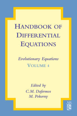 Handbook of Differential Equations: Evolutionary Equations - Handbook of Differential Equations: Evolutionary Equations v. 4 (Hardback)